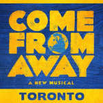 "Exclusive Upcoming Tour to ""Come From Away"""