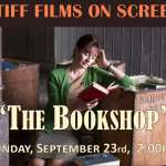 "TIFF Films on Screen presents ""The Bookshop"""
