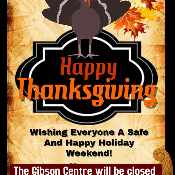 Happy Thanksgiving from The Gibson Centre
